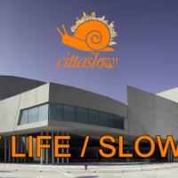 4 aprile. Museo MAXXI di Roma – Slow Life / Slow City