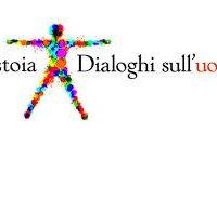 27 maggio. Pistoia – Dialoghi sull'uomo