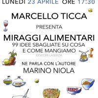 """23 aprile – Presentazione del libro """"Miraggi alimentari"""" di Marcello Ticca"""