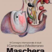 """2 marzo. VI convegno internazionale di studi """"Maschera e cibo: il Carnevale e Mediterraneo"""" – Matera"""