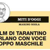 I film di Tarantino parlano con voce troppo maschile – il Venerdì di Repubblica